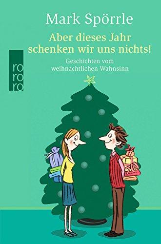Geschichten vom weihnachtlichen wahnsinn - weihnachtsgeschichten