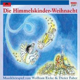 Die Himmelskinder-Weihnacht - Musikhörspiel