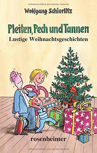 pleiten pech und tannen lustige weihnachtsgeschichten